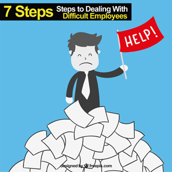7 Steps to Dealing With difficult Employees