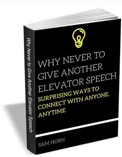 Never give another elevator speech